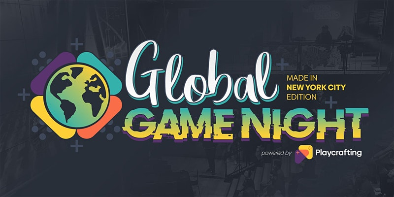 GLOBAL GAME NIGHT: Made in NYC